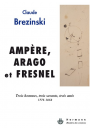 Ampère, Arago, Fresnel