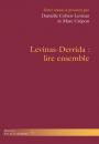 Lévinas - Derrida. Lire ensemble