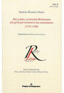 Mes loisirs, ou Journal d'événemens tels qu'ils parviennent à ma connoissance (1753-1789). Volume II (1771-1772)