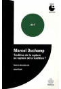 Marcel Duchamp. Tradition de la rupture ou rupture de la tradition