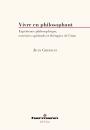 Vivre en philosophant