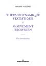 Thermodynamique statistique et mouvement brownien