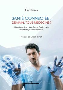 Santé connectée : demain, tous médecins?