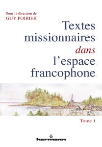 Textes missionnaires dans l'espace francophone (tome 1)