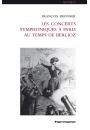 Les Concerts symphoniques à Paris au temps de Berlioz