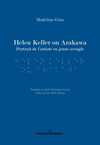 Helen Keller ou Arakawa