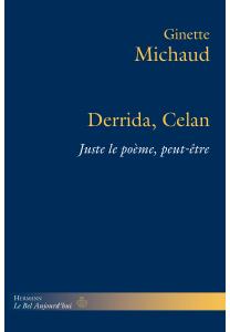 Derrida, Celan: Juste le poème, peut-être Book Cover