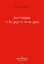 Sur l'origine du langage et des langues