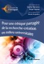 Pour une éthique partagée de la recherche-création en milieu universitaire