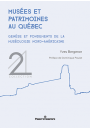 Musées et patrimoines au Québec