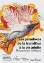 Les paradoxes de la transition à la vie adulte