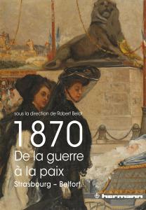 1870 - De la guerre à la paix