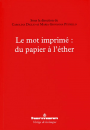 Le mot imprimé : du papier à l'éther