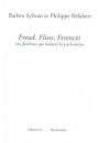 Freud, Fliess, Ferenczi, des fantômes qui hantent la psychanalyse